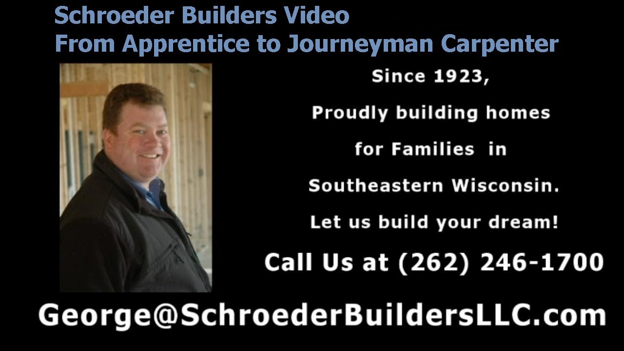Schroeder Builders - From Apprentice to Journeyman Carpenter