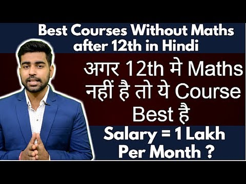Best Without Maths Courses after 12th | Courses after 12th | CBSE | ICSE | 2018