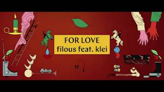 Смотреть клип Filous - For Love Feat. Klei