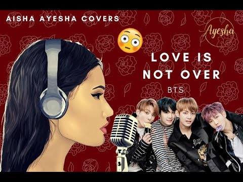 BTS (방탄소년단) - Outro: Love Is Not Over | Cover by Aisha Ayesha