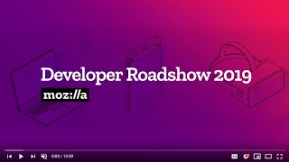 An Update on Firefox and Mozilla, Summer 2019 - by Ali Spivak | Mozilla Developer Roadshow EU