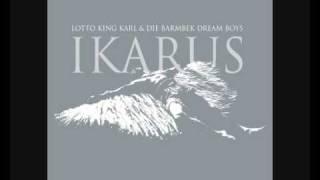 Lotto King Karl - Ikarus