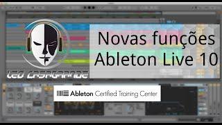 Novas funções do Ableton Live 10 - Exclusivo Studio Leo Casagrande!
