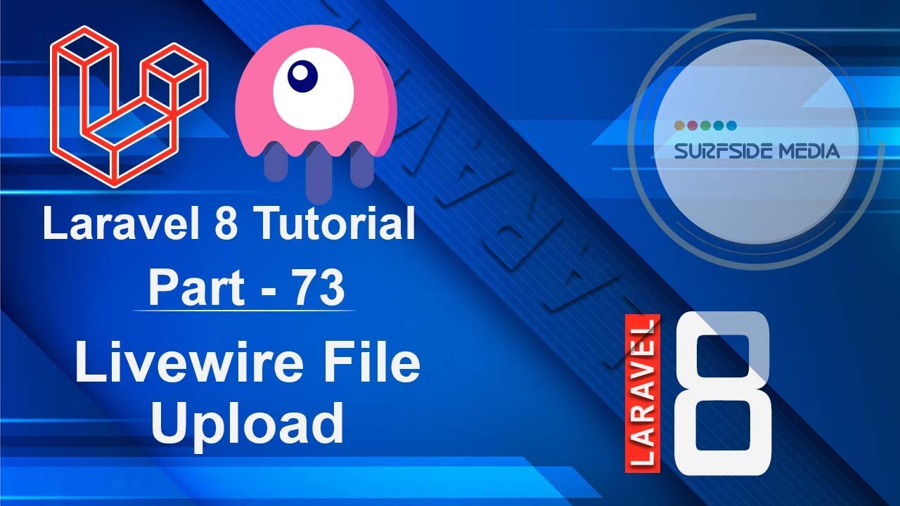 Laravel 8 Tutorial - Livewire File Upload
