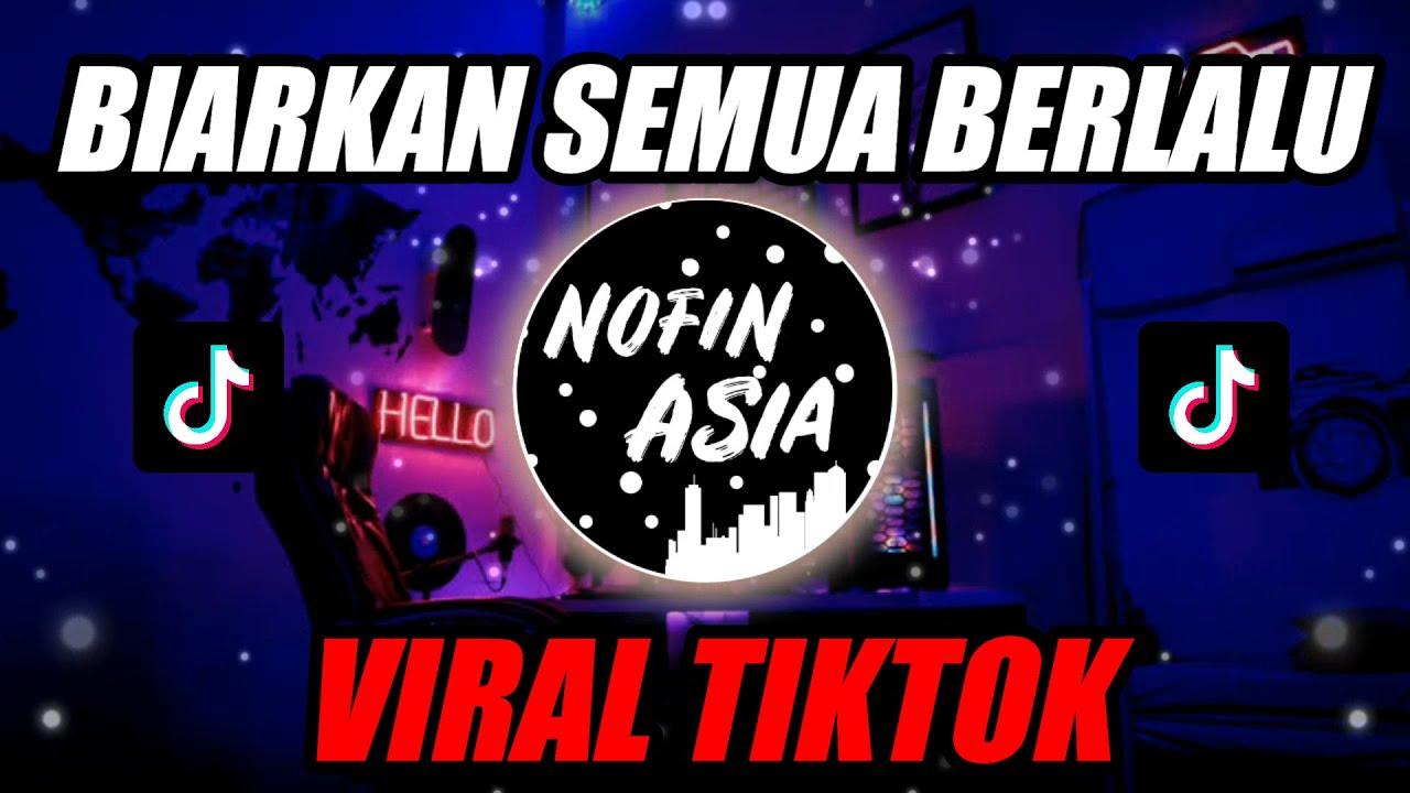 Download BIARKAN SEMUA BERLALU feat DJ DESA | OFFICIAL NOFIN ASIA REMIX