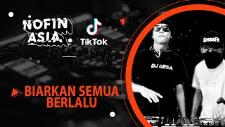 BIARKAN SEMUA BERLALU feat DJ DESA | OFFICIAL NOFIN ASIA REMIX