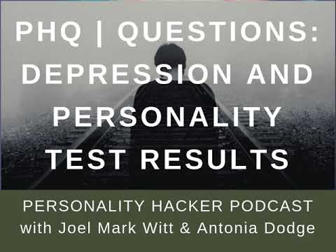 PHQ   QUESTIONS: Depression And Personality Test Results