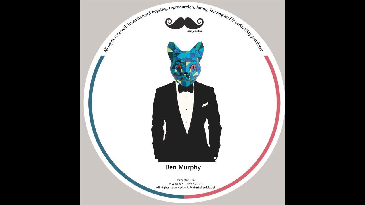 Ben Murphy  - Cant feel Better (MRCARTER134)