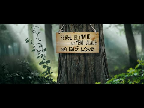 Serge Beynaud Ft. Yemi Alade - Na Big Love - Clip Officiel