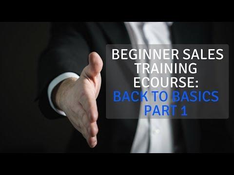 Sales Training:  Back To Basics Part 1