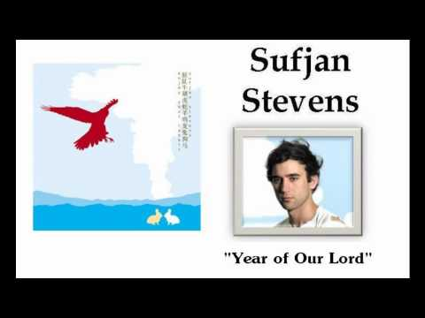 Year of Our Lord - Sufjan Stevens