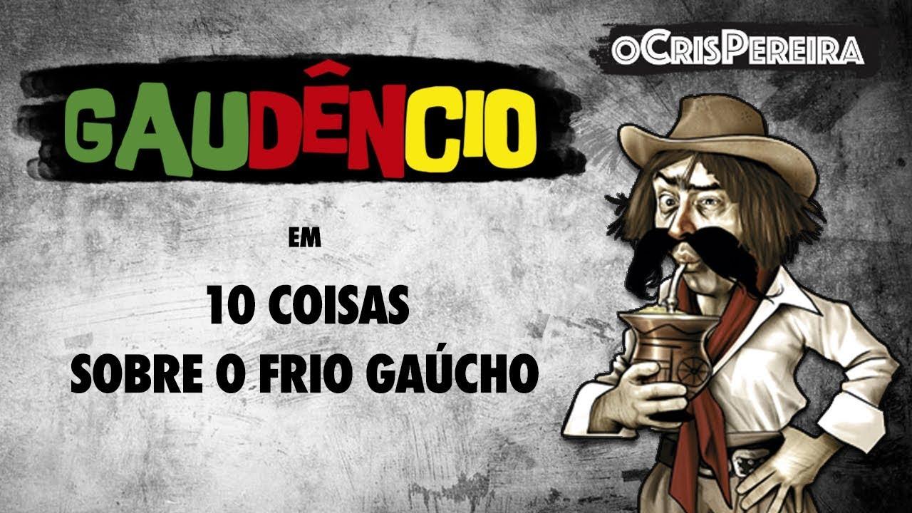 Mensagens Engracadas De Frio: Gaudêncio - 10 COISAS SOBRE O FRIO GAÚCHO