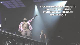 Jay-Z ft. Rick Ross - FuckWithMeYouKnowIGotIt (Instrumental Remake)