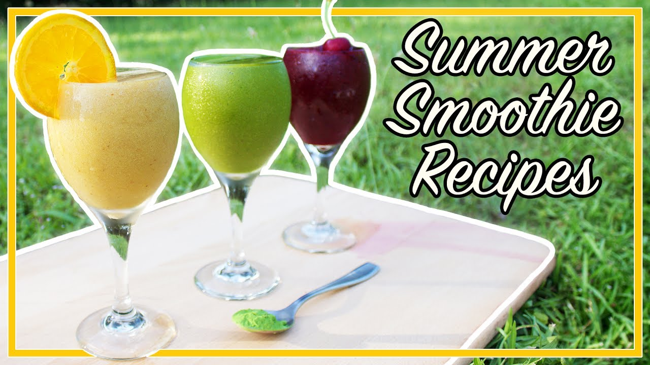 Weight Loss Smoothie Recipes 3 Healthy Summer Smoothie Recipes