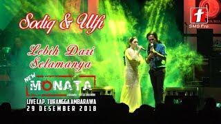[7.62 MB] Sodiq ft Ulfi - Lebih Dari Selamanya - NEW MONATA live Ambarawa 2018
