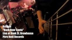 """Kringle - """"Back Door Santa"""" Live at Bank Street Brewhouse"""