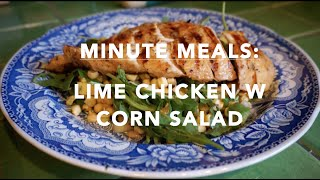 Minute Meals: Lime Chicken With Corn Salad