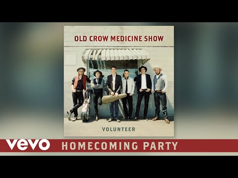 Old Crow Medicine Show - Homecoming Party (Audio)