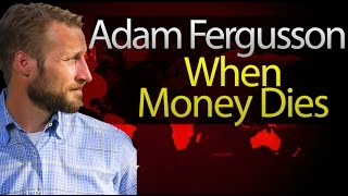 Adam Fergusson: When Money Dies
