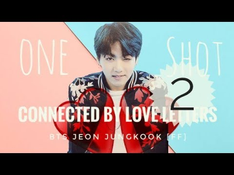 *OneShot* BTS Jungkook [FF] Connected by Love Letters Part 2