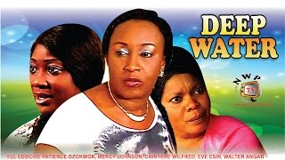 Deep Water    - Nigerian Nollywood Movie