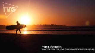 The Lion King Can You Feel The Love Mau Kilauea S Tropical Remix