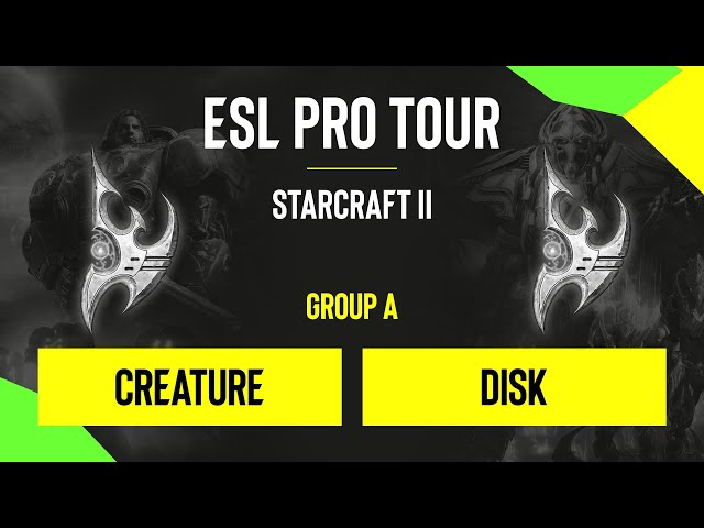 SC2 - Creature vs. DisK - DH SC2 Masters - Summer 2020 - Group A - NA
