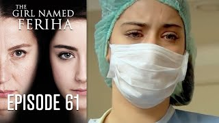 The Girl Named Feriha - 61 Episode