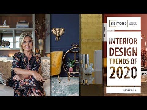 Interior Design Trends 2020 | Sia Moore