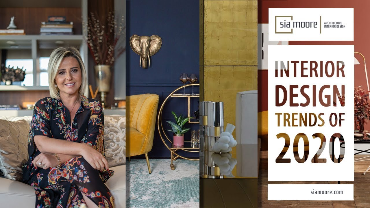 Interior Design Trends 2020 Sia Moore Youtube