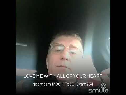 Love me with all of your heart by George Smith feat Syam