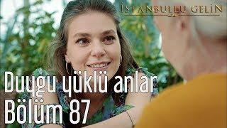 İstanbullu Gelin 87. Bölüm (Final) - Duygu Yüklü Anlar