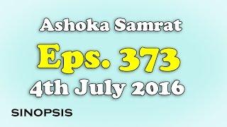 Chakravartin Ashoka Samrat Eps 373 - 4st July  2016 | Sinopsis Full