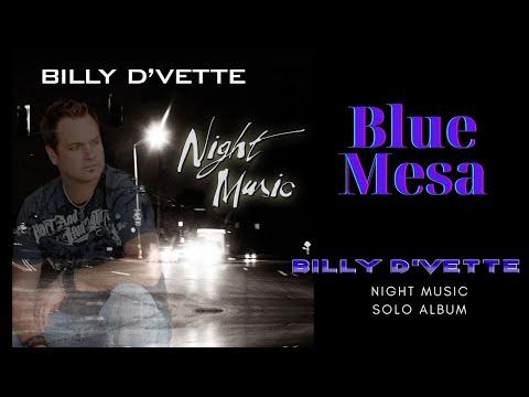 "Billy DVette Blue Mesa (original song) Instrumental from the CD ""Night Music"""