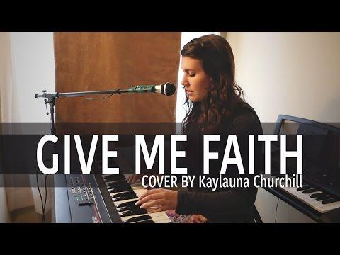 Give Me Faith - Elevation Worship (Cover by Kaylauna Churchill)