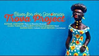 "Raphaël Lemonnier & La Trova Project ""Bluesfor Dos Gardenias""feat. Mathis Haug"
