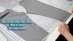 Easy Fit and Sew Yoga Pants:  How to Sew the Yoga Pants