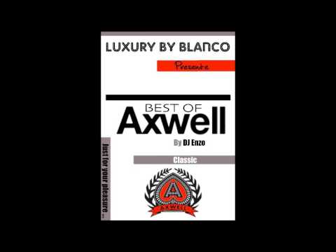 ☆ ☆ BEST OF AXWELL CLASSICS BY DJ ENZO WITH LUXURY BY BLANCO ☆ ☆