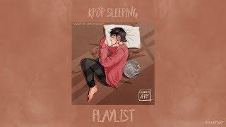 KPOP SLEEPING PLAYLIST [sweetnxt]