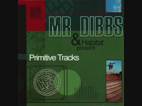 Mr Dibbs - Habitat 1st Segment
