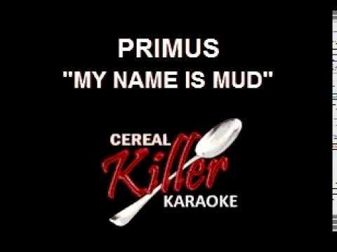 CKK-VR  - Primus - My Name Is Mud (Karaoke)