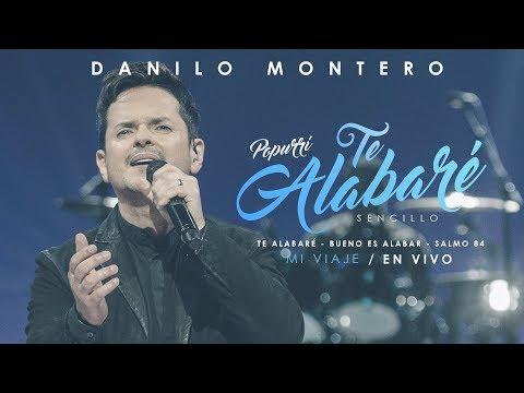 Bueno Es Alabar & Salmo 84 En Vivo (Nueva Versión) - Danilo Montero   Música Cristiana 2019