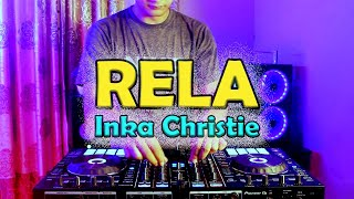 Download DJ RELA - INKA CHRISTIE !! ( Cover Leviana ) BRO DJ REMIX !!!