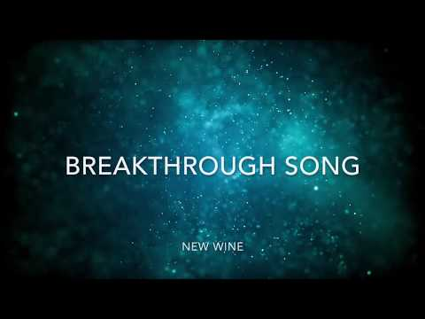 Breakthrough Song Lyrics Video - New Wine Music