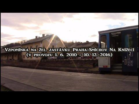 Praha-Smíchov Na Knížecí: Vzpomínka na zrušenou žel. zast. (Memory of a closed railway station)