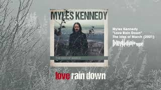 Myles Kennedy: Love Rain Down (Official Visualizer)