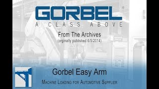 Gorbel Video Archive - Easy Arm Solution for Auto Supplier