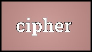 Cipher Meaning