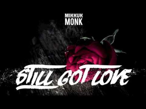 Mirror Monk x Still Got Love
