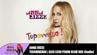 Άννα Βίσση - Τυραννιέμαι (Alex Leon Panik Club Remix) (Audio)